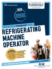 Refrigerating Machine Operator: Passbooks Study Guide