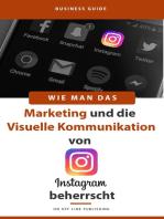 Wie man das Marketing und die visuelle Kommunikation von Instagram beherrscht