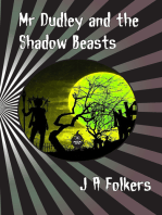 Mr Dudley and the Shadow Beasts