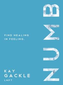 Numb: Find Healing In Feeling