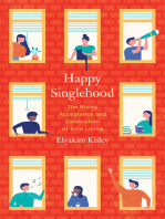 Happy Singlehood: The Rising Acceptance and Celebration of Solo Living