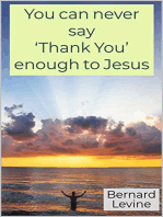 You can never say 'Thank You' enough to Jesus