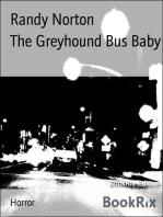 The Greyhound Bus Baby