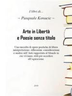Arte in Libertà e Poesie senza titolo