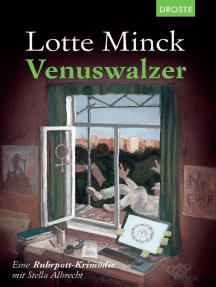 Venuswalzer: Eine Ruhrpott-Krimödie mit Stella Albrecht