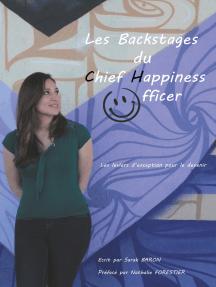 Les backstages du Chief Happiness Officer: Les leviers d'exception pour le devenir