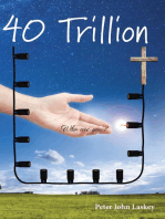 40 Trillion Who Are You
