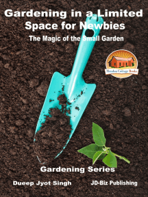 Gardening in a Limited Space for Newbies: The Magic of the Small Garden