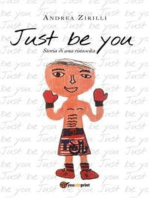 Just be you. Storia di una rinascita
