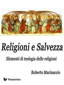 Religioni e Salvezza: Elementi di teologia delle religioni