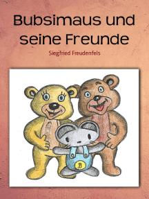 Bubsimaus und seine Freunde: Reimbuch für Kinder