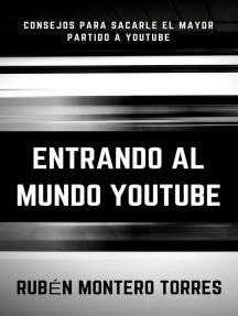 Entrando al mundo YouTube