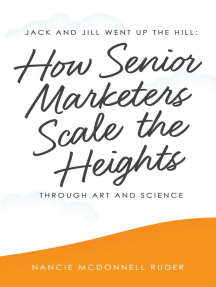 Jack and Jill Went Up the Hill: How Senior Marketers Scale the Heights Through Art and Science