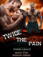Twice the pain