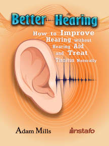 Better Hearing: How to Improve Hearing without a Hearing Aid and Treat Tinnitus Naturally