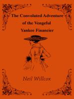 The Convoluted Adventure of the Vengeful Yankee Financier