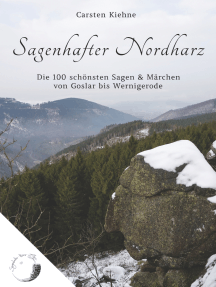 Sagenhafter Nordharz: Die 100 schönsten Sagen & Märchen von Goslar bis Wernigerode