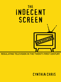 The Indecent Screen: Regulating Television in the Twenty-First Century