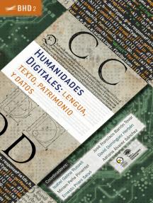 Humanidades Digitales: lengua, texto, patrimonio y datos