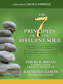The 7 Principles of the Affluent Soul: Exploring Consciousness, Science & Philosophy to Discover Inner Affluence
