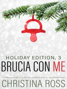 Brucia con Me: Holiday Edition, 3: Brucia con Me