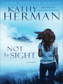 Not by Sight (Ozark Mountain Trilogy Book #1)