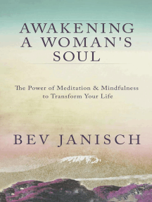 Awakening a Woman's Soul: The Power of Meditation and Mindfulness to Transform Your Life
