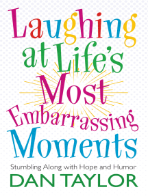 Laughing at Life's Most Embarrassing Moments: Stumbling Along with Hope and Humor