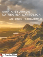 Maria Stuarda, la regina cattolica