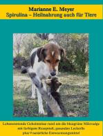 Spirulina, Heilnahrung auch für Tiere