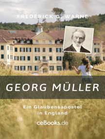 Georg Müller: Ein Glaubensapostel