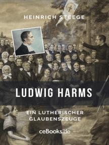 Ludwig Harms: Ein lutherischer Glaubenszeuge
