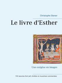Le livre d'Esther: Une exégèse en images