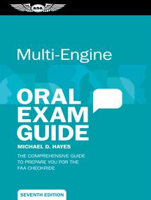 Multi-Engine Oral Exam Guide: The comprehensive guide to prepare you for the FAA checkride