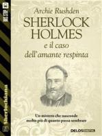 Sherlock Holmes e l'avventura dell'amante respinta
