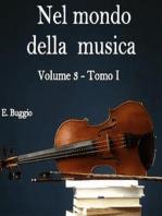 Nel mondo della musica. Vol. 3 - Tomo I. Da sant'Agostino ai Trovatori