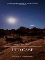 Ufo Case: Storia di un insabbiamento