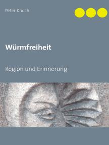 Würmfreiheit: Region und Erinnerung
