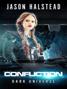 Confliction: Dark Universe, #7