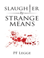 Slaughter by Strange Means