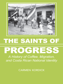 The Saints of Progress: A History of Coffee, Migration, and Costa Rican National Identity