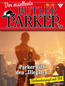 Der exzellente Butler Parker 10 – Kriminalroman: Parker hilft den Illegalen