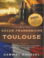 Toulouse - Die Küche Frankreichs