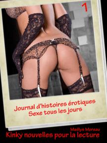 Journal d'histoires érotiques: Sexe tous les jours