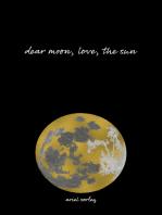 Dear Moon, Love, the Sun