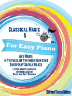 Classical Magic 5 - For Easy Piano Ave Maria In the Hall of the Mountain King Sheep May Safely Graze Letter Names Embedded In Noteheads for Quick and Easy Reading