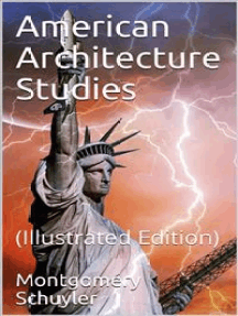 American Architecture Studies: (Illustrated Edition)