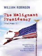 The Malignant Presidency (Volume I)