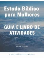 Estudo Bíblico para Mulheres: Guia e Livro de Atividades