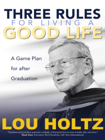 Three Rules for Living a Good Life: A Game Plan for after Graduation
